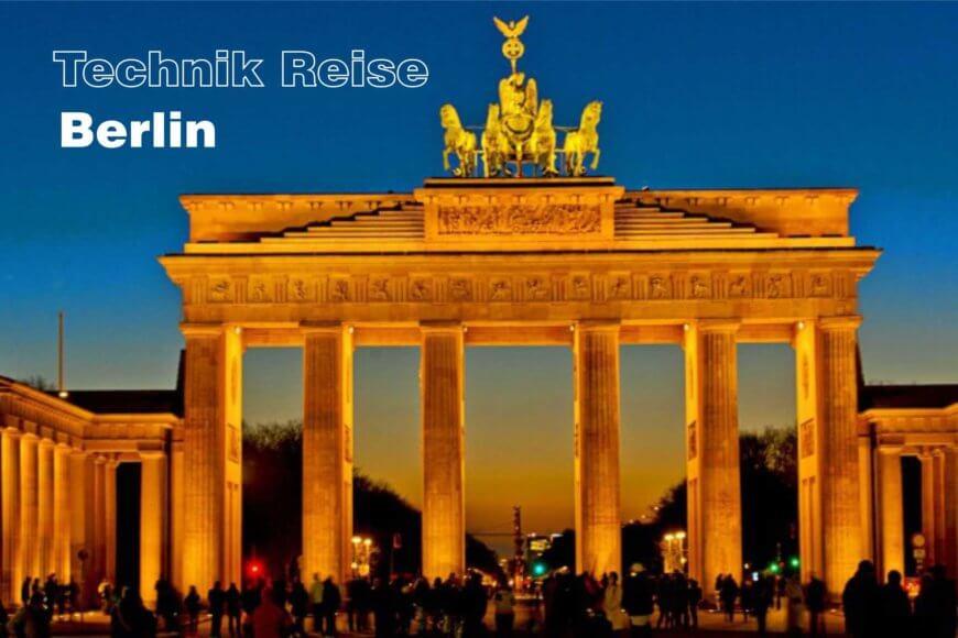 06.12. – 08.12.2020 Technik-Reise Berlin